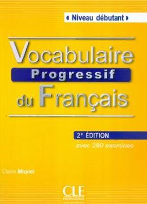 Imagem de VOCABULAIRE PROGRESSIF DU FRANCAIS DEBUTANT - AVEC CD - NOUVELLE EDITION