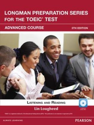 Imagem de LONGMAN PREPARATION SERIES FOR THE TOEIC TEST ADVANCED COURSE LISTENING AND READING - 5TH ED