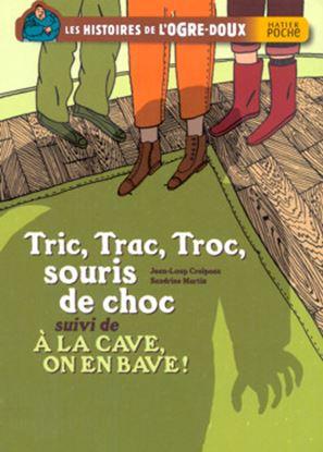 Imagem de TRIC, TRAC, TROC, SOURIS DE CHOC SUIVI DE A LA CAVE, ONEN BAVE!