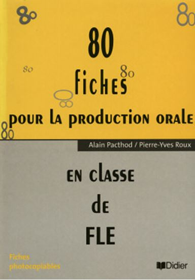 Picture of 80 FICHES POUR LA PRODUCTION ORALE - EN CLASSSE DE FLE